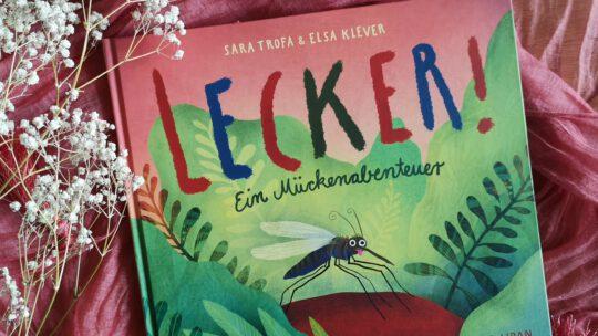 """Witziges Bilderbuch """"Lecker! Ein Mückenabenteuer"""" von Sara Trofa und Elsa Klever"""
