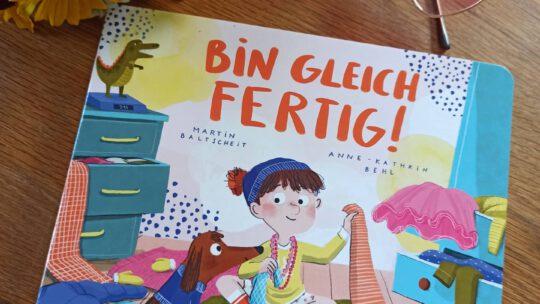 """""""Bin gleich fertig"""" – Martin Baltscheit, Anne – Kathrin Behl"""