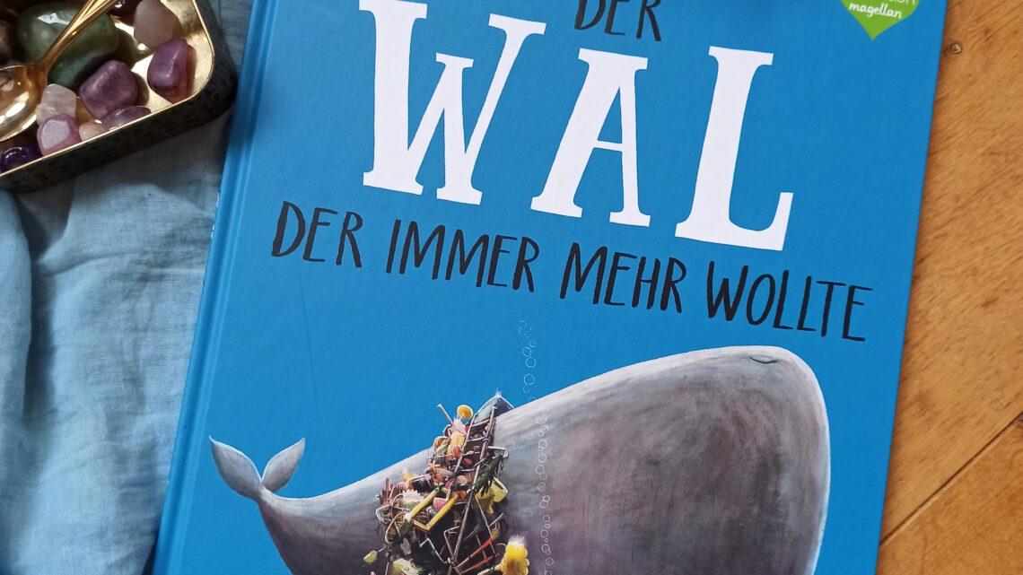 """""""Der Wal, der immer mehr wollte"""" – Rachel Bright, Jim Field"""