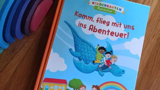 """Kindergarten Wunderbar. Komm, flieg mit ins Abenteuer"" – Katja Frixe, Sandra Kissling"
