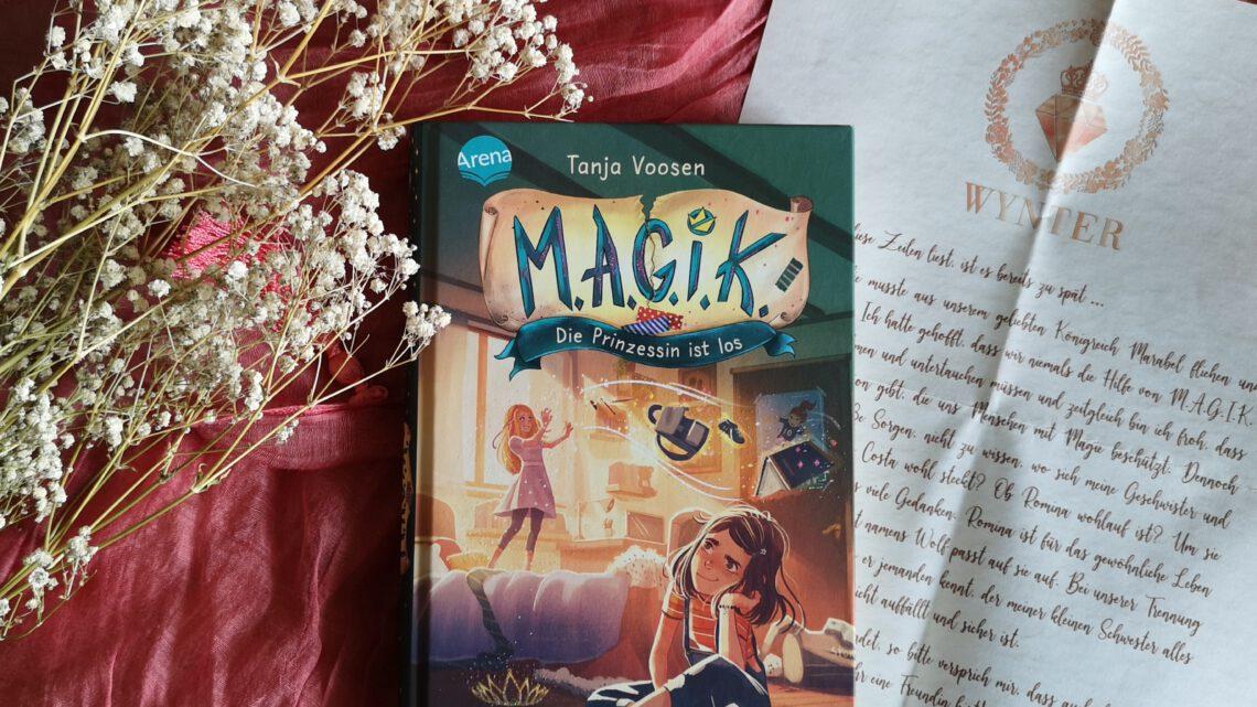 """Eine spannende Geschichte : """"M.A.G.I.K – Die Prinzessin ist los"""" von Tanja Voosen"""