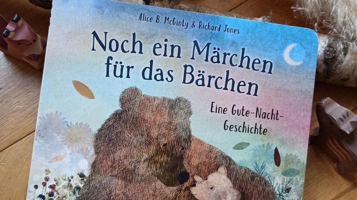 """""""Noch ein Märchen für die Bärchen. Eine Gute – Nacht – Geschichte"""""""