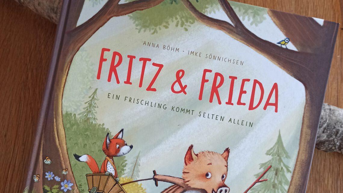 """""""Fritz und Frieda: Ein Frischling kommt selten allein"""" – Anna Böhm, Imke Sönnichsen"""