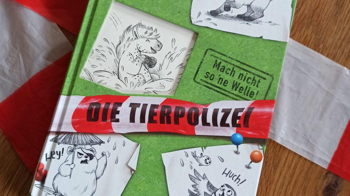 """""""Die Tierpolizei. Mach nicht so 'ne Welle"""" – Anna Böhm, Ramona Wultschner"""