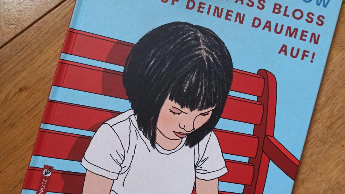 """Ein Kinderbuch zum Thema Mobbing: """"Pass bloss auf deinen Daumen auf!"""" – Elena Prochnow"""