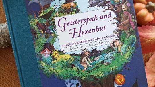 """""""Geisterspuk und Hexenbrut. Geschichten, Gedichte und Lieder zum Gruseln"""""""