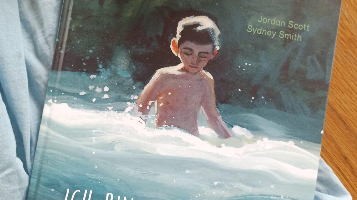 """Ich bin wie der Fluss"" – Jordan Scott, Sydney Smith"