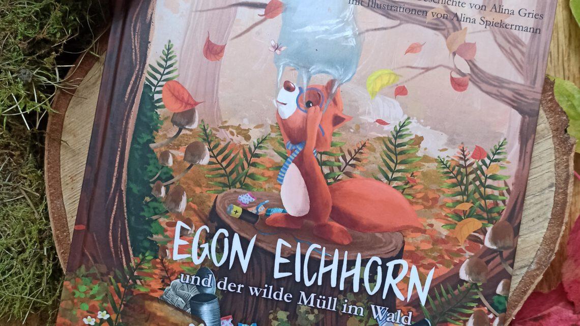 """""""Egon Eichhorn und der wilde Müll im Wald"""""""