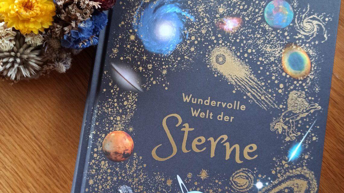"""Kindersachbuch Geschenktipp: """"Wundervolle Welt der Sterne"""""""